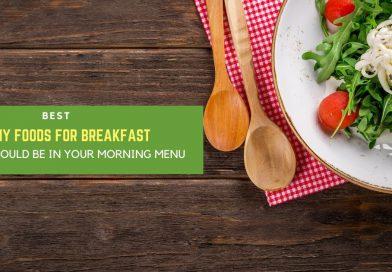Best Healthy Foods for Breakfast