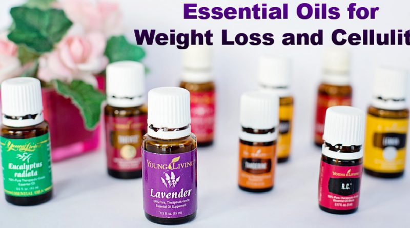 Top 7 Essential Oils for Weight Loss and Cellulite